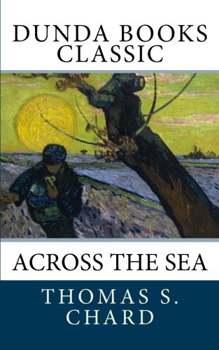 Across the Sea: Thomas S. Chard