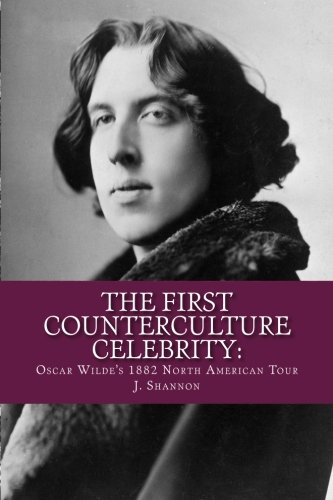 9781463797232: The First Counterculture Celebrity: Oscar Wilde's 1882 N. American Tour