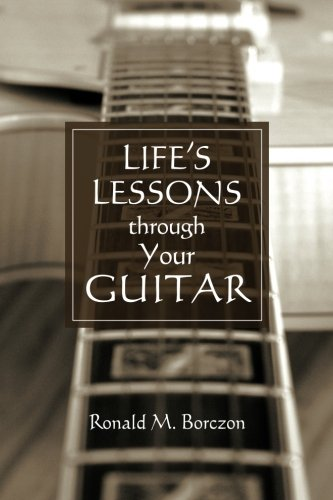 9781463797485: Life's Lessons Through Your Guitar