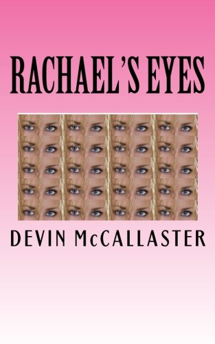 Rachael's Eyes: McCallaster, Mr. Devin