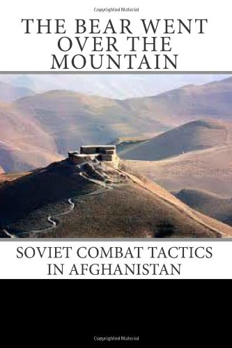 9781463799175: The Bear Went Over the Mountain: Soviet Combat Tactics in Afghanistan