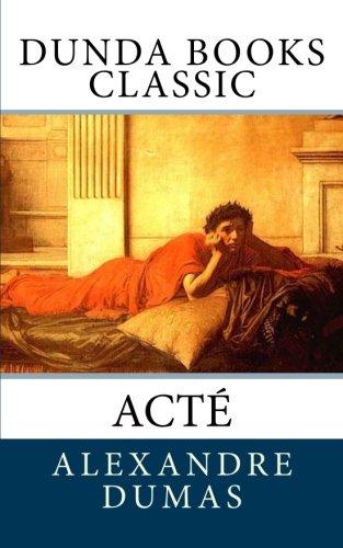 Acté (French Edition): Alexandre Dumas
