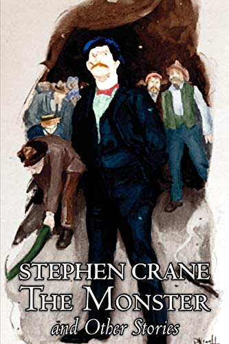 9781463800079: The Monster and Other Stories by Stephen Crane, Fiction, Classics