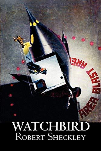9781463800628: Watchbird by Robert Shekley, Science Fiction, Fantasy