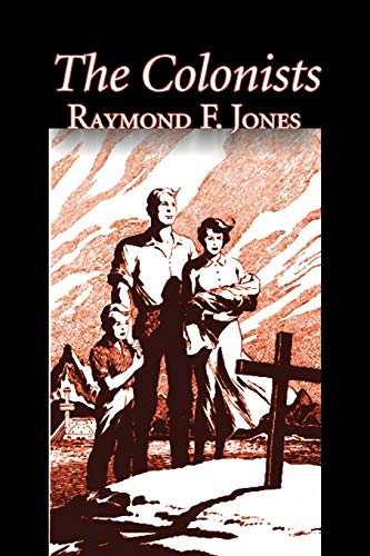 9781463801052: The Colonists by Raymond F. Jones, Science Fiction, Fantasy