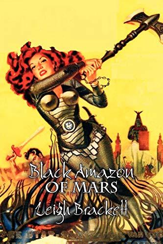 9781463801861: Black Amazon of Mars by Leigh Brackett, Science Fiction, Adventure