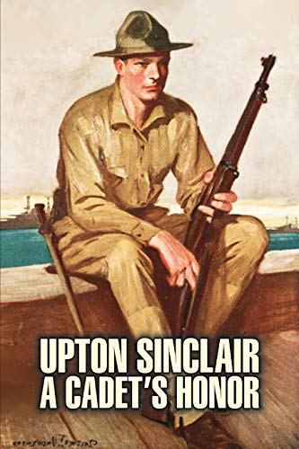 9781463802189: A Cadet's Honor by Upton Sinclair, Fiction, Literary