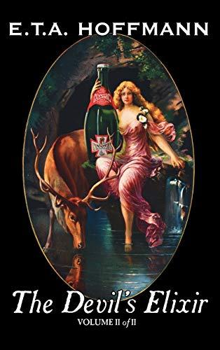 The Devil's Elixir, Vol. II of II: E. T. a. Hoffmann