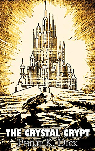 9781463895105: The Crystal Crypt by Philip K. Dick, Science Fiction, Fantasy