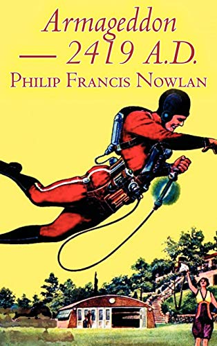 9781463895273: Armageddon -- 2419 A.D. by Philip Francis Nowlan, Science Fiction, Fantasy
