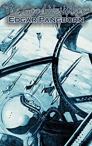 9781463895297: The Good Neighbors by Edgar Pangborn, Science Fiction, Fantasy