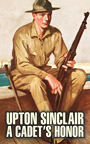 9781463895341: A Cadet's Honor by Upton Sinclair, Fiction, Literary