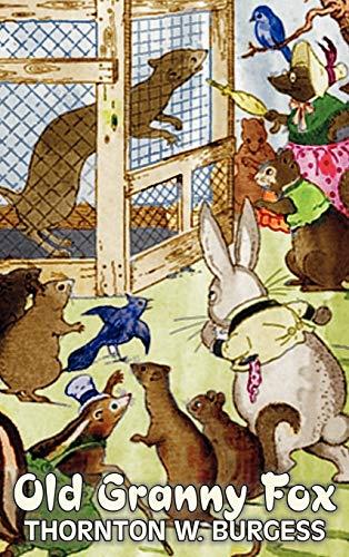 9781463895594: Old Granny Fox by Thornton Burgess, Fiction, Animals, Fantasy & Magic