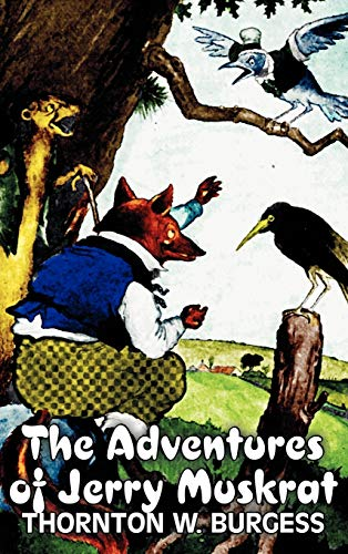 9781463895648: The Adventures of Jerry Muskrat by Thornton Burgess, Fiction, Animals, Fantasy & Magic