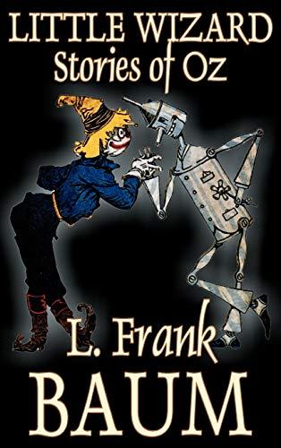 9781463896171: Little Wizard Stories of Oz by L. Frank Baum, Fiction, Fantasy, Fairy Tales, Folk Tales, Legends & Mythology