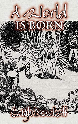 9781463896201: A World Is Born by Leigh Brackett, Science Fiction, Adventure, Space Opera