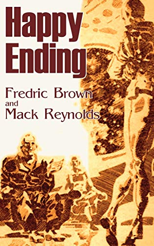 9781463896256: Happy Ending by Frederic Brown, Science Fiction, Adventure, Literary