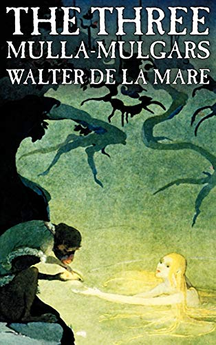 The Three Mulla-mulgars by Walter de la Mare, Fiction, Classics (146389662X) by Walter De La Mare