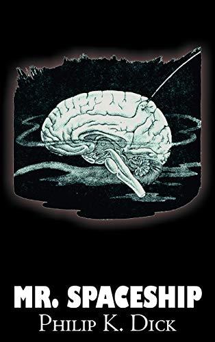 9781463896805: Mr. Spaceship by Philip K. Dick, Science Fiction, Fantasy, Adventure