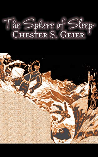 9781463897307: The Sphere of Sleep by Chester S. Geier, Science Fiction, Adventure