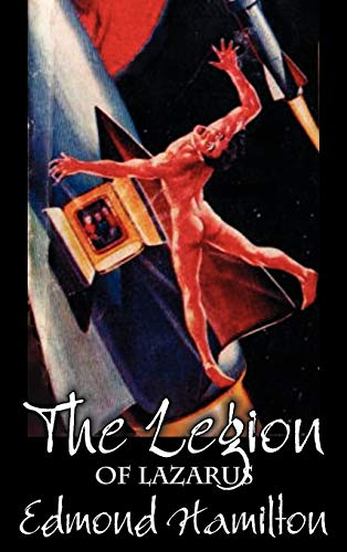 The Legion of Lazarus by Edmond Hamilton, Science Fiction, Adventure (9781463897413) by Hamilton, Edmond