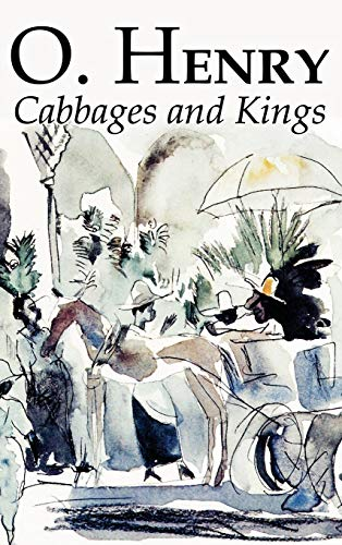 9781463897604: Cabbages and Kings by O. Henry, Fiction, Literary, Classics, Short Stories