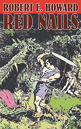 """the characterization of valeria in red nails a story by robert e howard 03042017 storming the gates of geekdom: conan the warrior by robert e howard  """"red nails"""" opens from the viewpoint of  this story is one of howard's."""