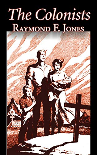 9781463897741: The Colonists by Raymond F. Jones, Science Fiction, Fantasy