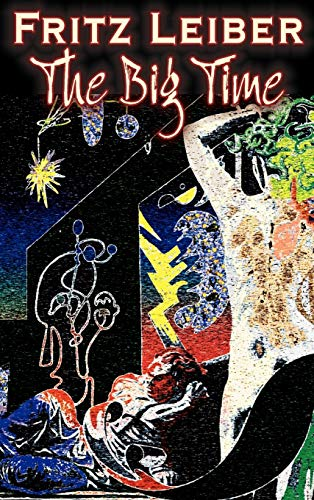 9781463898045: The Big Time by Fritz Leiber, Science Fiction, Fantasy