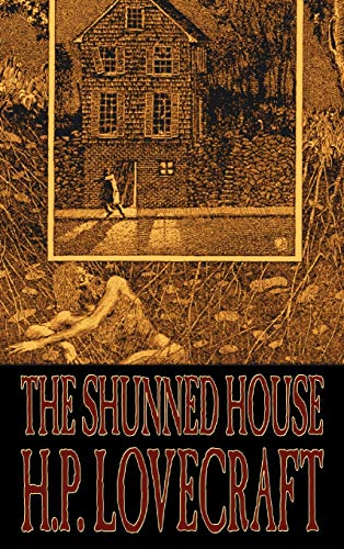 9781463898205: The Shunned House by H. P. Lovecraft, Fiction, Fantasy, Classics, Horror
