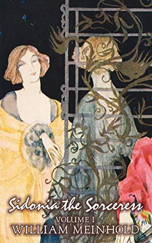 Sidonia the Sorceress, Volume I: Wilhelm Meinhold, Lady Wilde (Translator)