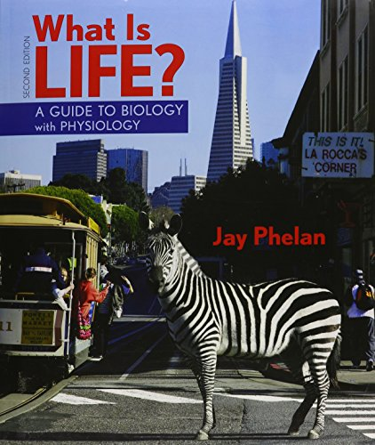 What is Life? with Physiology, Prep-U & Questions about Life Reader: Phelan, Jay