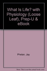 9781464107412: What is Life? with Physiology (loose leaf), Prep-U & eBook