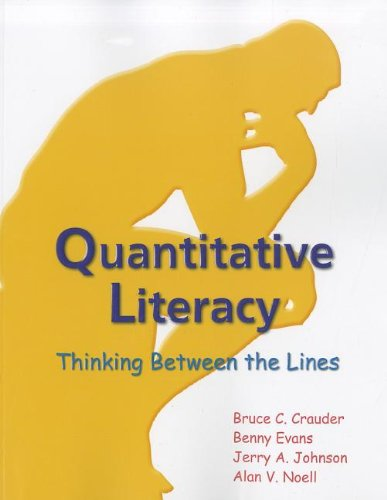 9781464108037: Quantitative Literacy: Thinking Between the Lines