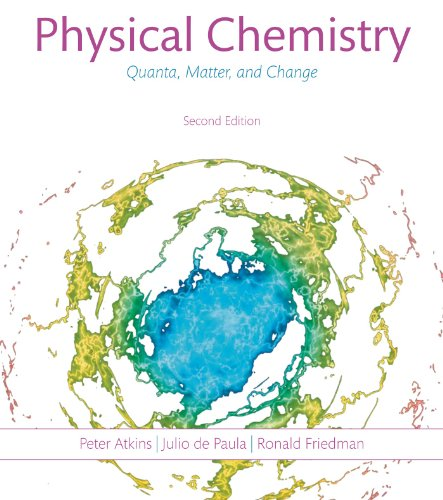 9781464108747: Physical Chemistry: Quanta, Matter, and Change