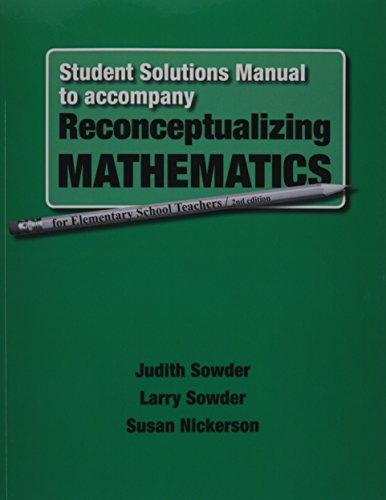 Student Solutions Manual for Reconceptualizing Mathematics: Sowder, Larry, Nickerson,