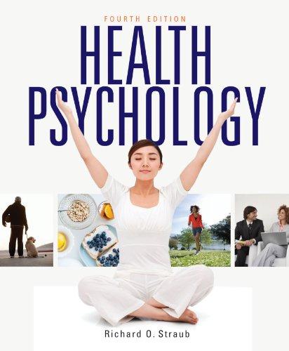 Health Psychology: A Biopsychosocial Approach: Straub, Richard O.