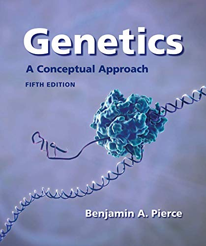 Genetics: A Conceptual Approach: Pierce B.