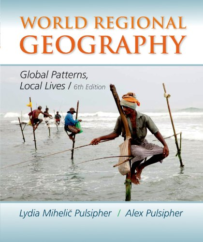 World Regional Geography: Pulsipher, Lydia Mihelic; Pulsipher, Alex