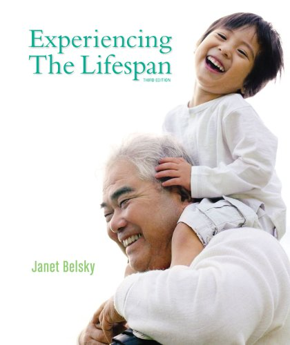 Experiencing the Lifespan : Instructors Resource Manual: Belsky / Bigler / Nicoll / Raniseki