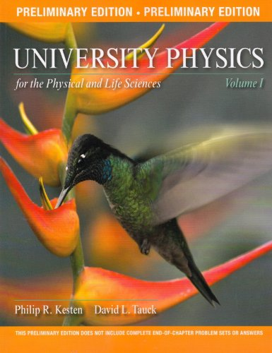 University Physics for the Physical and Life: Kesten, Philip R.;