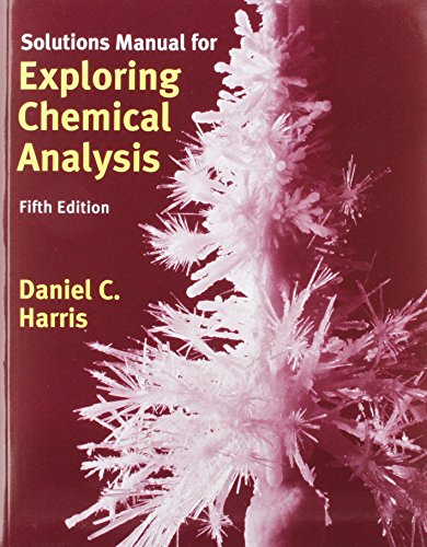9781464115561: Exploring Chemical Analysis & Solutions Manual