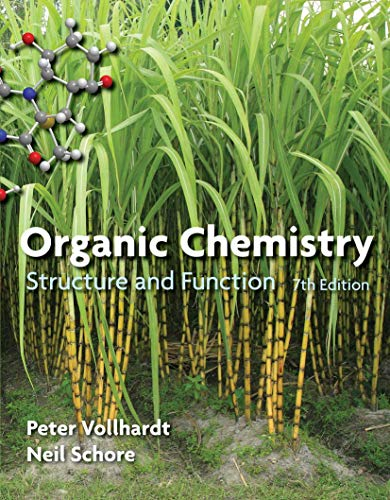 Organic Chemistry: Structure and Function: Peter Vollhardt; Neil