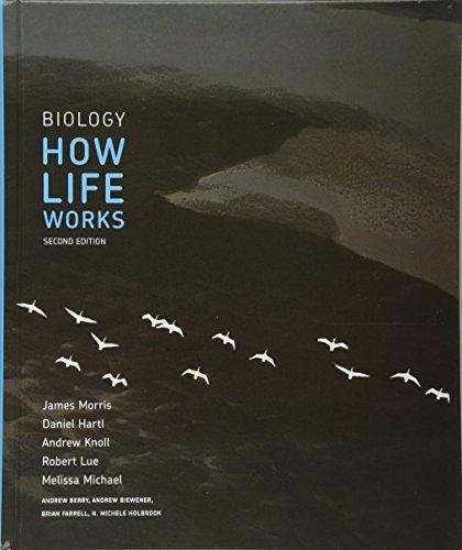 Biology: How Life Works (Paperback): James R. Morris