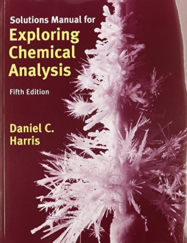 9781464128462: Exploring Chemical Analysis (Loose Leaf) & Solutions Manual