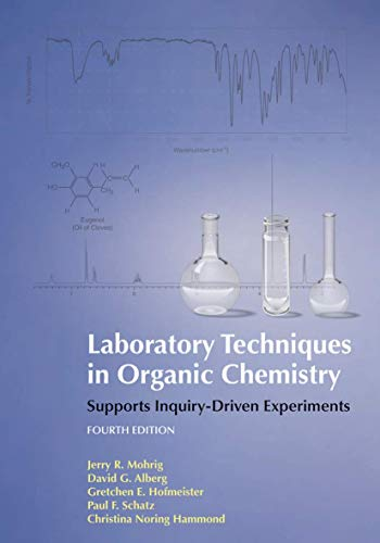 Laboratory Techniques in Organic Chemistry: Jerry R. Mohrig;