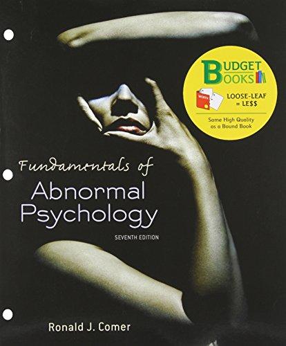 Fundamentals of Abnormal Psychology (Loose Leaf) (Budget: Comer, Ronald J.