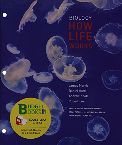 Biology: How Life Works (Loose Leaf) &: Morris, James R.,