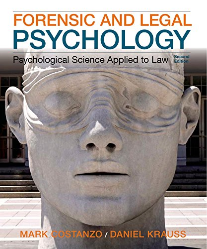 Forensic and Legal Psychology: Psychological Science Applied: Mark Costanzo, Daniel