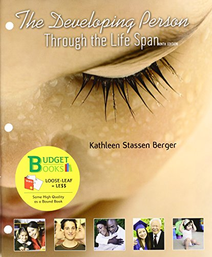 The Developing Person Through the Life Span,: Berger, Kathleen Stassen